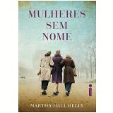 Mulheres Sem Nome - Martha Hall Kelly