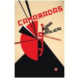 Camaradas 1917 - A Rússia Em Revolução - Brian Moynahan