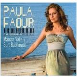Paula Faour - A Música de Marcos Valle & Burt Bacharat (CD) - Paula Faour