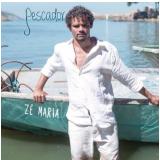 Zé Maria - Pescador (CD) - Zé Maria