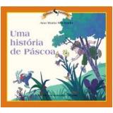 Uma Hist�ria de P�scoa - Ana Maria Machado