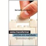 Como Transformar Sonhos em Realidade - Nerivaldo Alves Lira