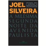A Milésima Segunda Noite da Avenida Paulista - Joel Silveira