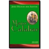 Major Calabar -  Jo�o Fel�cio dos Santos
