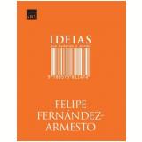 Ideias que Mudaram o Mundo - Felipe Fernández-Armesto