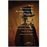As Suspeitas do Sr. Whicher - Kate Summerscale