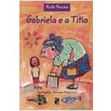 Gabriela e a Titia - Ruth Rocha