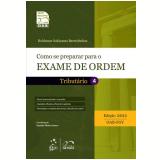 Como se Preparar para o Exame da Ordem - Tribut�rio (Vol. 4) - 2011 - Robinson Sakiyama Barreirinhas
