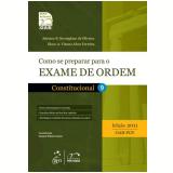Como se Preparar para o Exame da Ordem - Constitucional (Vol. 9) - 2011 - Olavo A. Vianna Alves Ferreira, Adriano B. Koenigkam de Oliveira