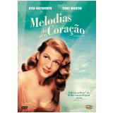 Melodias Do Meu Coração (DVD) - Rita Hayworth