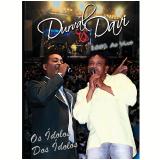 Durval & Davi - 100% Ao Vivo - Os Ídolos Dos Ídolos (DVD) - Durval e Davi