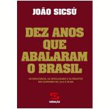 Os Dez Anos que Abalaram o Brasil