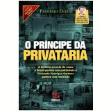 O Príncipe da Privataria - Palmério Dória
