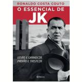 O Essencial de JK - Ronaldo Costa Couto
