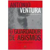 O Guardador De Abismos - Antonio Ventura