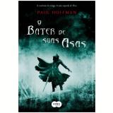 Bater De Suas Asas, O, Vol.3 - Paul Hoffman