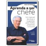 Aprenda A Ser Chefe - Max Gehringer