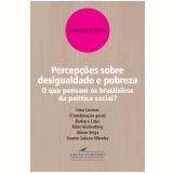 Percepções sobre desigualdade e pobreza (Ebook) - Lena Lavinas