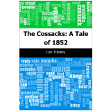 The Cossacks: A Tale of 1852 (Ebook) - Tolstoy