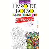 Livro De Bolso Para Colorir e Relaxar (Livro 1, Edição de Bolso) -