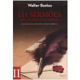 111 Sermões para todas as ocasiões – Vol. II