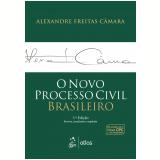 O Novo Processo Civil Brasileiro - Alexandre Freitas Camara (Org.)