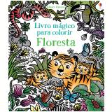 Floresta: Livro Mágico Para Colorir - Brenda Cole
