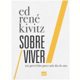 Sobre Viver - Um Provérbio Para Cada Dia do Ano - Ed René Kivitz