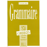 350 Exercices De Grammaire - Niveau Superieur I - Corriges - Collective
