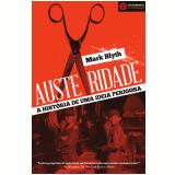 Austeridade – A Historia de Uma Ideia Perigosa - Mark Blyth