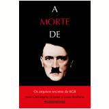 A Morte De Hitler - Jean-christophe Brisard, Lana Parshina