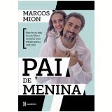 Pai de Menina - Marcos Mion