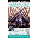 Walt Disney World Resort & Orlando - Dorling Kindersley