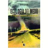 Ecologia do Medo - Mike Davis