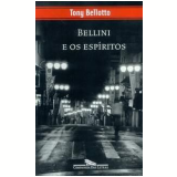 Bellini e os Espíritos - Tony Bellotto
