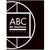 ABC da Bauhaus - Kenneth Reinhard, Julia Reinhard Lupton, Mike Mills ...