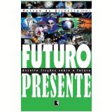 Futuro Presente - Márcio Souza, Andréa del Fuego, Ivan Hegenberg ...