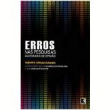 Erros nas Pesquisas Eleitorais e de Opinião - Alberto Carlos Almeida