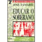 Educar o Soberano Vol. 2 - Jose Tamarit