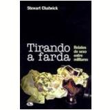 Tirando a Farda - Stewart Chatwick