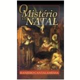 Mistério do Natal, o Vol. 3 6ª Edição - Raniero Cantalamessa