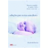 Soluções para Noites sem Choro - Elizabeth Pantley