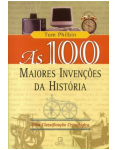 As 100 Melhores Inven��es da Hist�ria