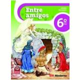 Entre Amigos: Ensino Religioso (6º Ano) - Nova Ortografia  - Editora Moderna