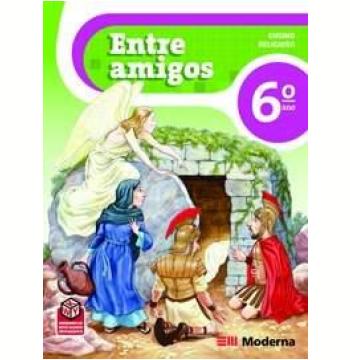 Entre Amigos: Ensino Religioso (6º Ano) - Nova Ortografia