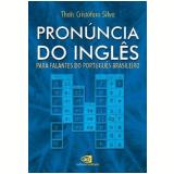 Pronúncia do Inglês Para Falantes do Português Brasileiro - Thaïs Cristófaro Silva