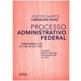 Processo Administrativo Federal - Jose dos Santos Carvalho Filho