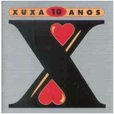 Xuxa - Xuxa 10 Anos (CD) - Xuxa