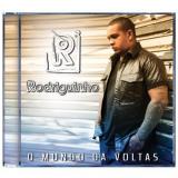 O Mundo Dá Voltas - Rodriguinho (CD) -