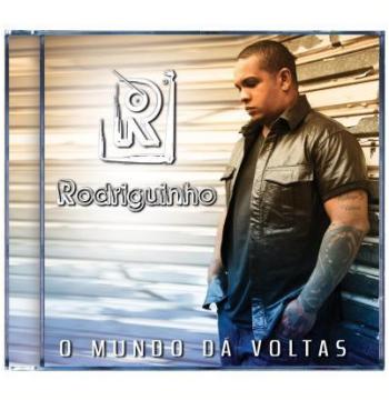 O Mundo Dá Voltas - Rodriguinho (CD)